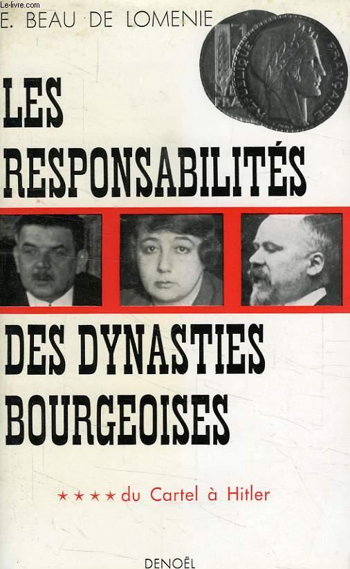 LES RESPONSABILITES DES DYNASTIES BOURGEOISES, TOME IV, DU CARTEL A HITLER (1924-1933)