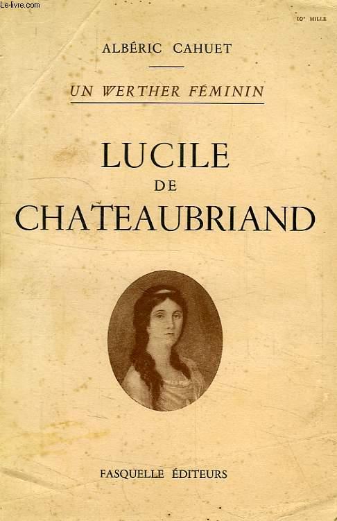 UN WERTHER FEMININ, LUCILE DE CHATEAUBRIND