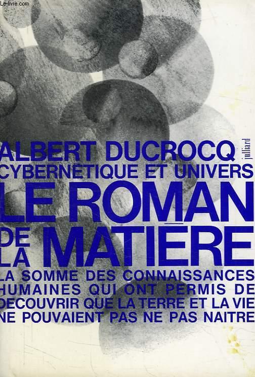 CYBERNETIQUE ET UNIVERS, LE ROMAN DE LA MATIERE