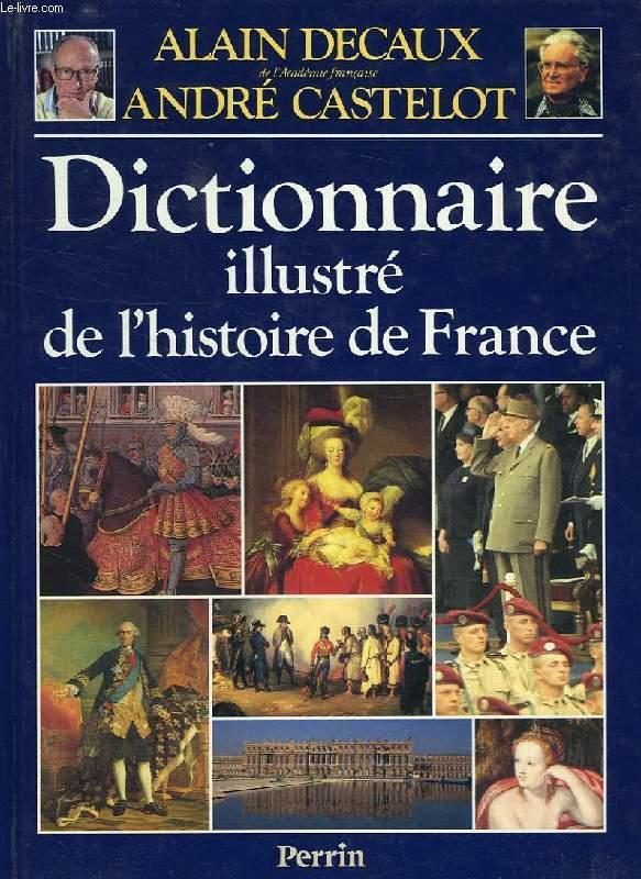 DICTIONNAIRE ILLUSTRE DE L'HISTOIRE DE FRANCE
