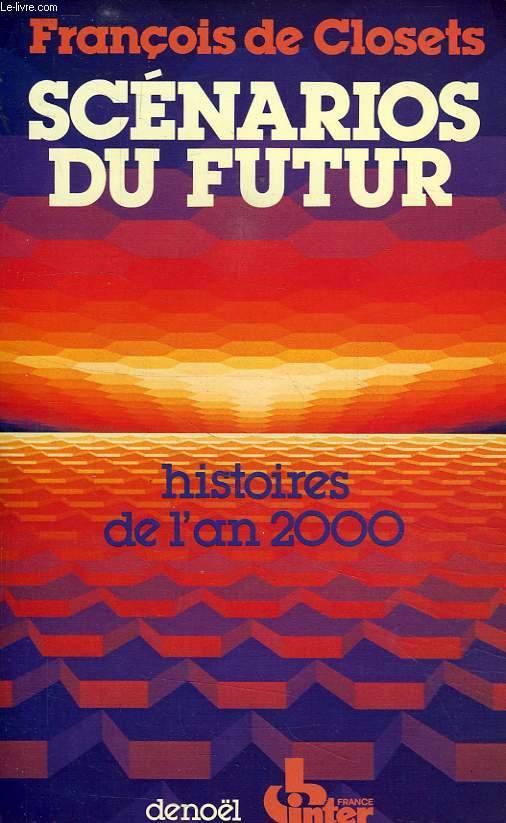 SCENARIOS DU FUTUR, HISTOIRES DE L'AN 2000