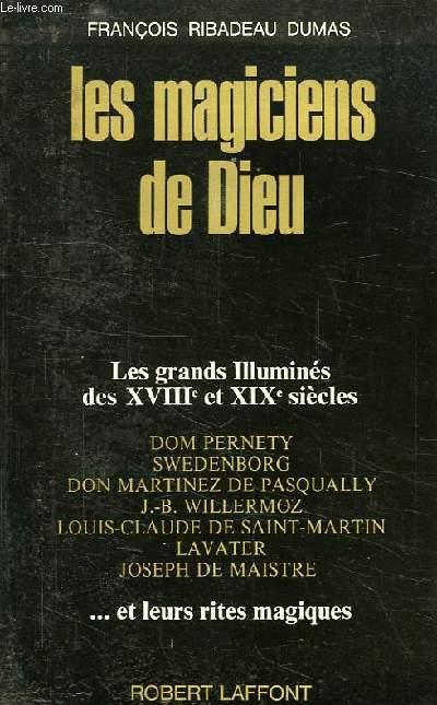 LES MAGICIENS DE DIEU, LES GRANDS ILLUMINES DES XVIIIe ET XIXe SIECLES, ET LEURS RITES MAGIQUES