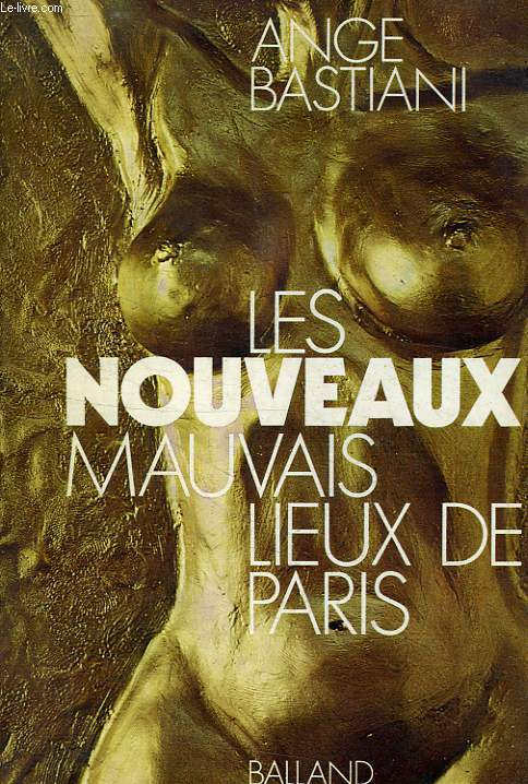 LES NOUVEAUX MAUVAIS LIEUX DE PARIS