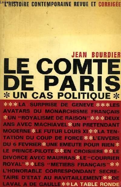 LE COMTE DE PARIS, UN CAS POLITIQUE