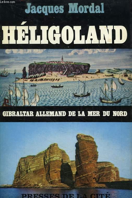 HELIGOLAND, GIBRALTAR DE LA MER DU NORD