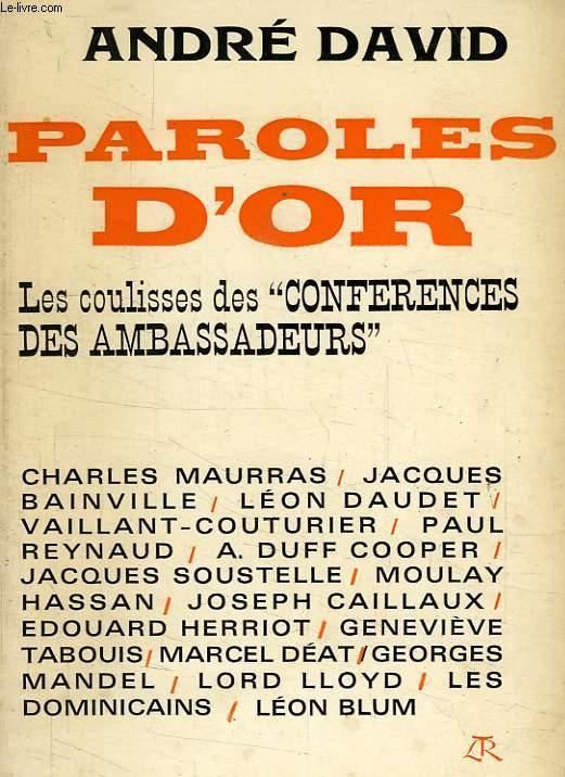 PAROLES D'OR, LES COULISSES DES 'CONFERENCES DES AMBASSADEURS'