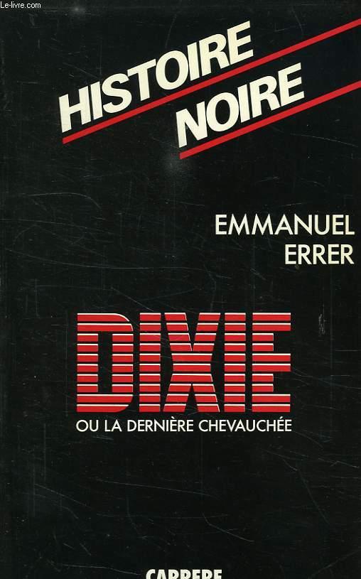 DIXIE, OU LA DERNIERE CHEVAUCHEE