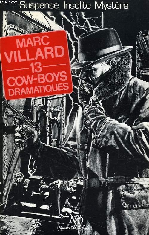13 COW-BOYS DRAMATIQUES