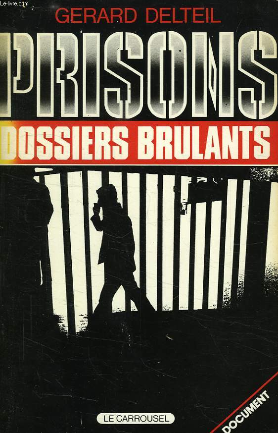 PRISONS, DOSSIERS BRULANTS