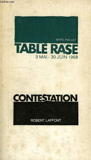 TABLE RASE, 3 MAI - 30 JUIN 1968