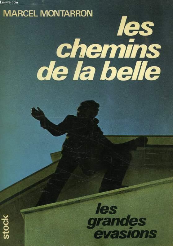 LES CHEMINS DE LA BELLE, LES GRANDES EVASIONS