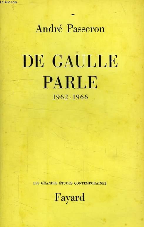 DE GAULLE PARLE, 1962-1966