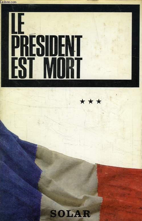 LE PRESIDENT EST MORT
