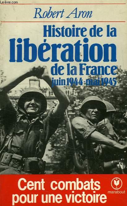 HISTOIRE DE LA LIBERATION DE LA FRANCE, JUIN 1944 - MAI 1945