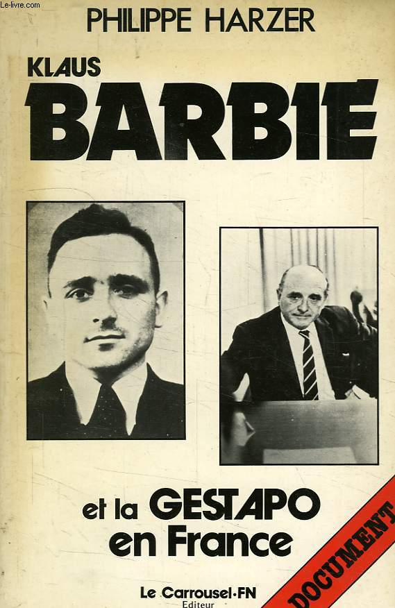 KLAUS BARBIE ET LA GESTAPO EN FRANCE