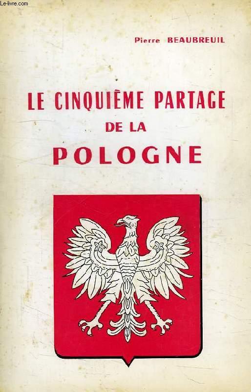 LE CINQUIEME PARTAGE DE LA POLOGNE