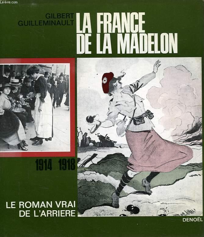 LA FRANCE DE LA MADELON, 1914-1918