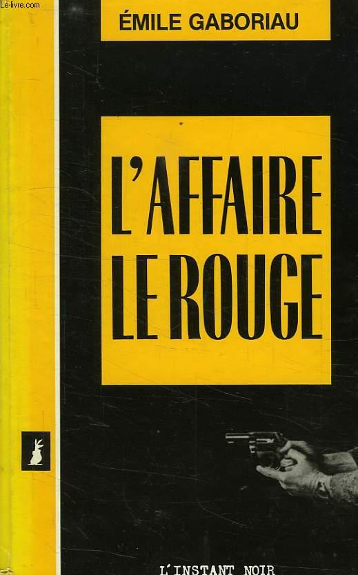 L'AFFAIRE LE ROUGE