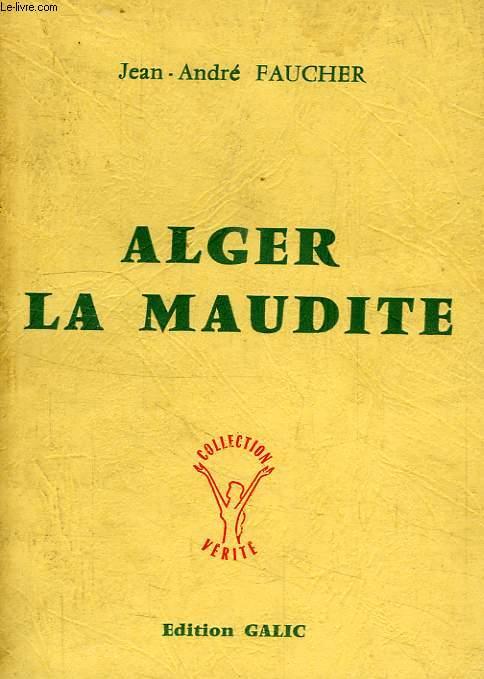 ALGER LA MAUDITE