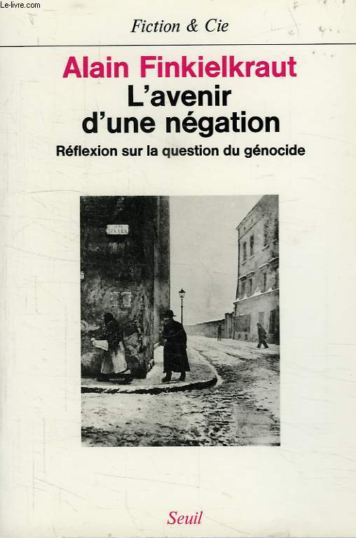 L'AVENIR D'UNE NEGATION, REFLEXIONS SUR LA QUESTION DU GENOCIDE