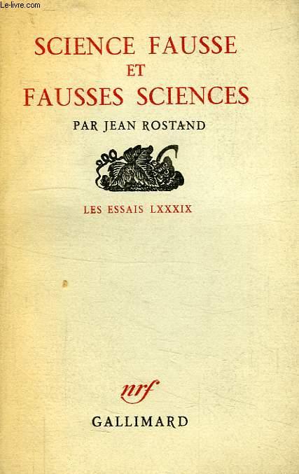 SCIENCE FAUSSE ET FAUSSES SCIENCES, LES ESSAIS LXXXIX