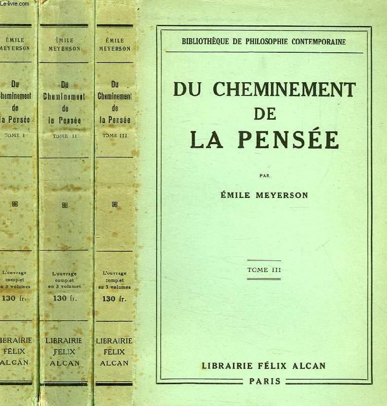 DU CHEMINEMENT DE LA PENSEE, 3 TOMES