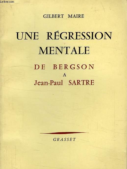 UNE REGRESSION MENTALE, D'HENRI BERGSON A JEAN-PAUL SARTRE