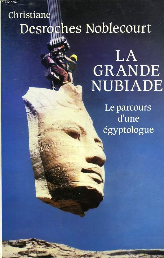 LA GRANDE NUBIADE, OU LE PARCOURS D'UNE EGYPTOLOGUE