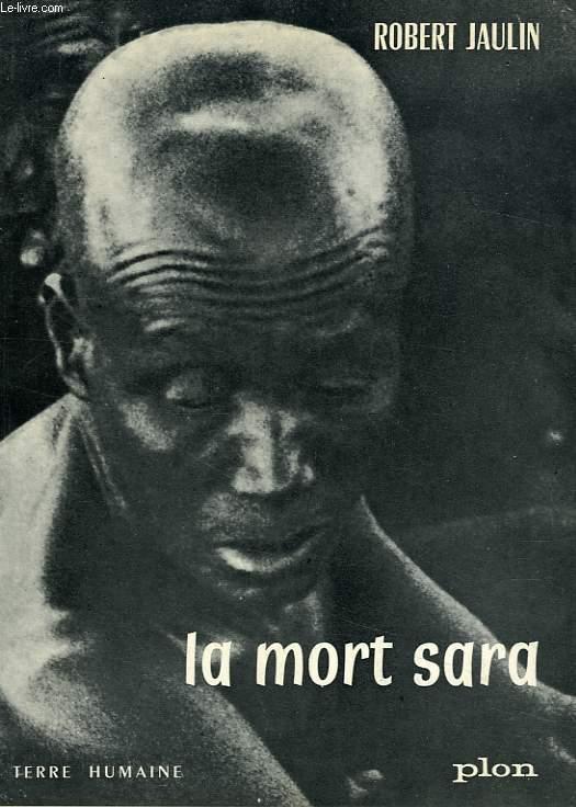 LA MORT SARA, L'ORDRE DE LA VIE OU LA PENSEE DE LA MORT AU TCHAD