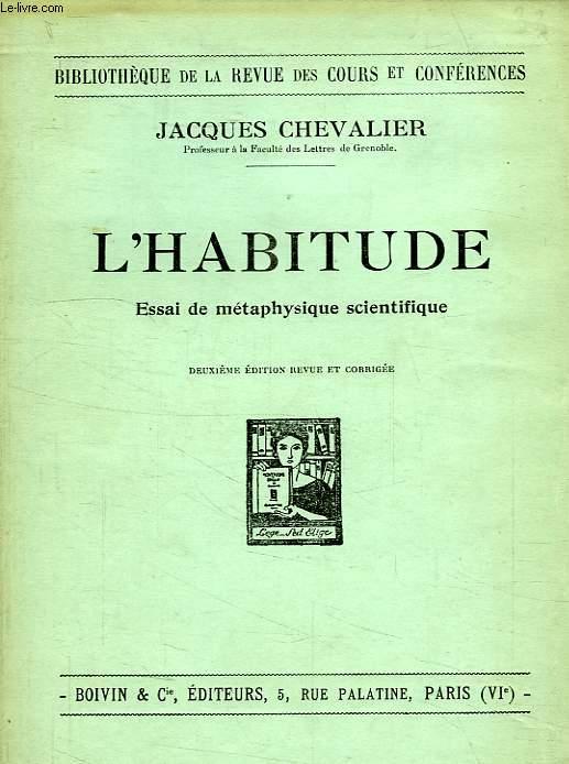 L'HABITUDE, ESSAI DE METAPHYSIQUE SCIENTIFIQUE
