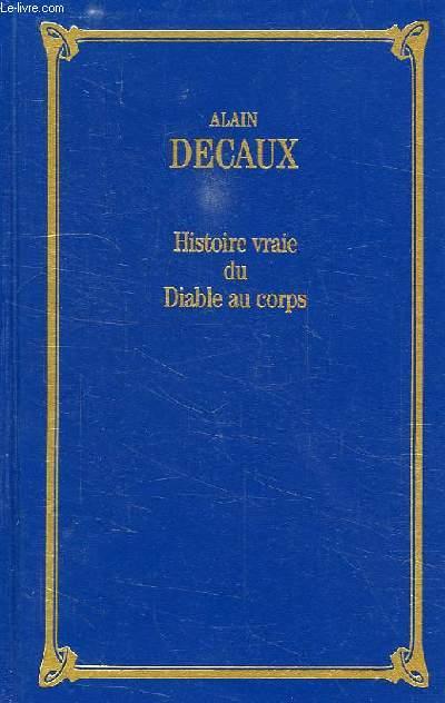 L'HISTOIRE VRAIE DU DIABLE AU CORPS