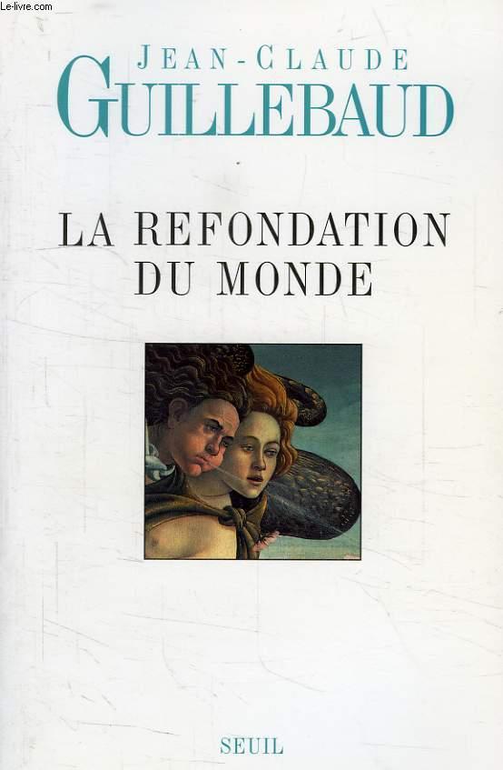 LA REFONDATION DU MONDE