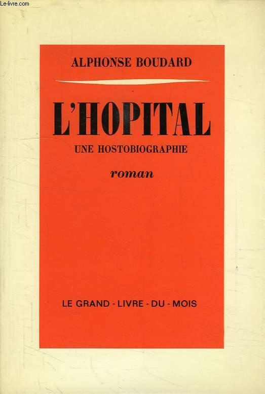 L'HOPITAL, UNE HOSTOBIOGRAPHIE