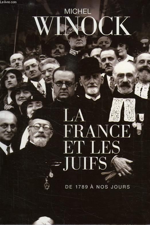LA FRANCE ET LES JUIFS, DE 1789 A NOS JOURS
