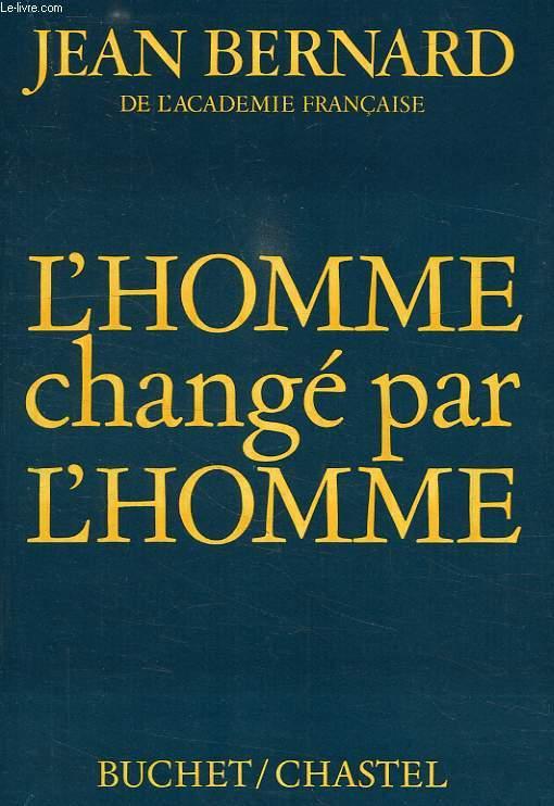 L'HOMME CHANGE PAR L'HOMME