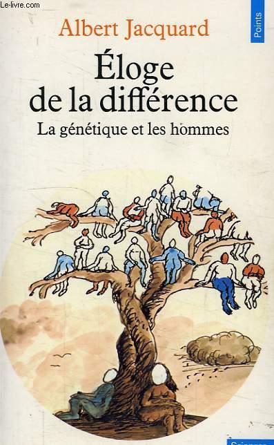 ELOGE DE LA DIFFERENCE, LA GENETIQUE ET LES HOMMES