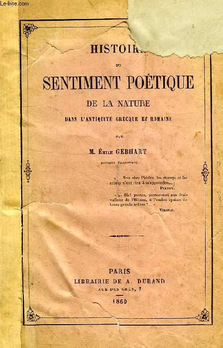 HISTOIRE DU SENTIMENT POETIQUE DE LA NATURE DANS L'ANTIQUITE GRECQUE ET ROMAINE