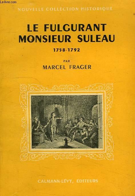 LE FULGURANT MONSIEUR SULEAU, 1758-1792