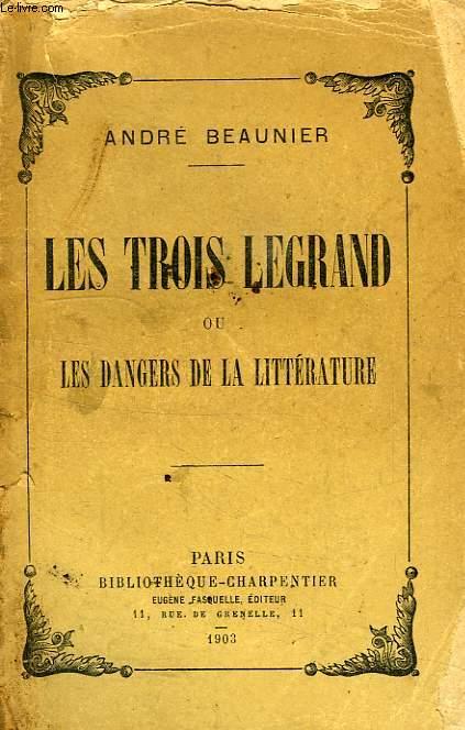 LES TROIS LEGRAND, OU LE DANGER DE LA LITTERATURE