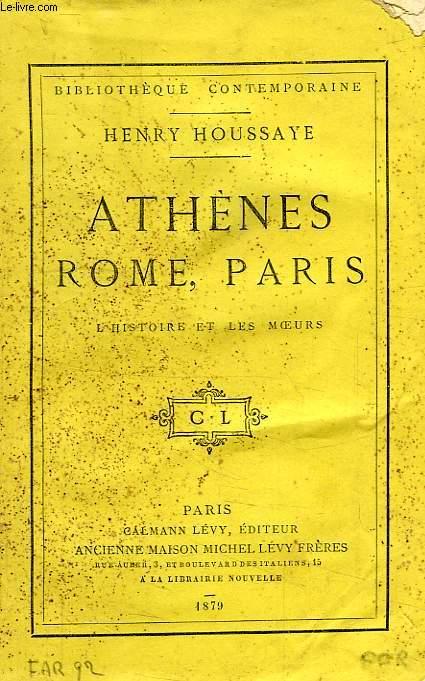 ATHENES, ROME, PARIS, L'HISTOIRE ET LES MOEURS