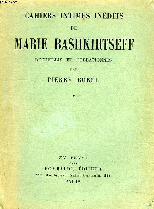 CAHIERS INTIMES INEDITS DE MARIE BASHKIRTSEFF, 4 TOMES