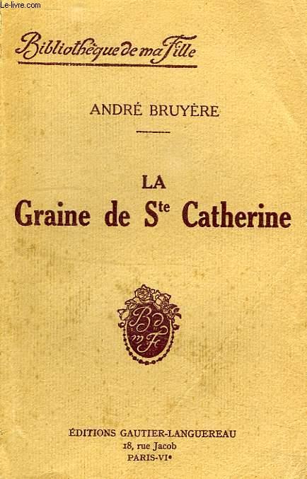 LA GRAINE DE SAINTE-CATHERINE