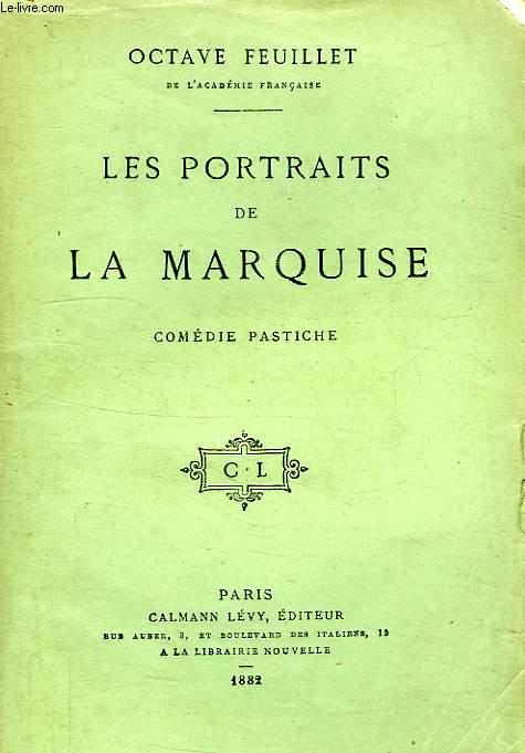 LES PORTRAITS DE LA MARQUISE, COMEDIE PASTICHE