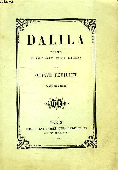DALILA, DRAME EN 3 ACTES ET 6 TABLEAUX