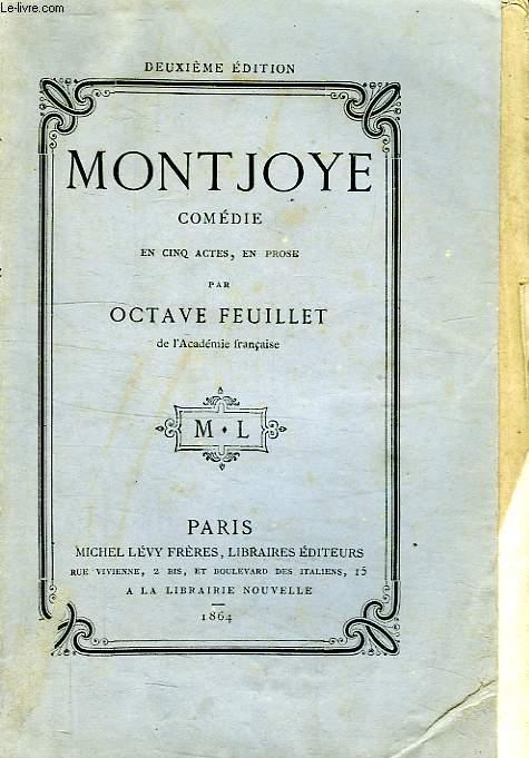 MONTJOYE, COMEDIE EN 5 ACTES, EN 6 TABLEAUX