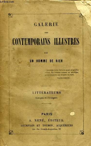 GALERIE DES CONTEMPORAINS ILLUSTRES, PAR UN HOMME DE RIEN, LITTERATEURS FRANCAIS ET ETRANGERS