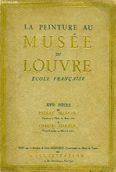 LA PEINTURE AU MUSEE DU LOUVRE, ECOLE FRANCAISE, XVIIe SIECLE