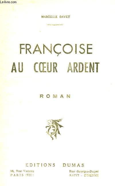 FRANCOISE AU COEUR ARDENT
