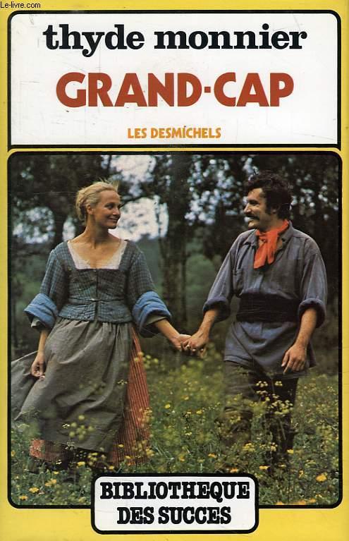 LES DESMICHELS, TOME 1, GRAND-CAP