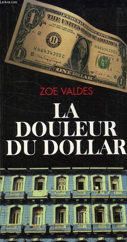 LA DOULEUR DU DOLLAR